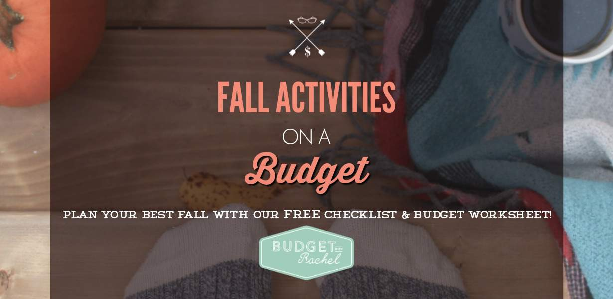 how to plan for fall activities on a budget ultimate fall